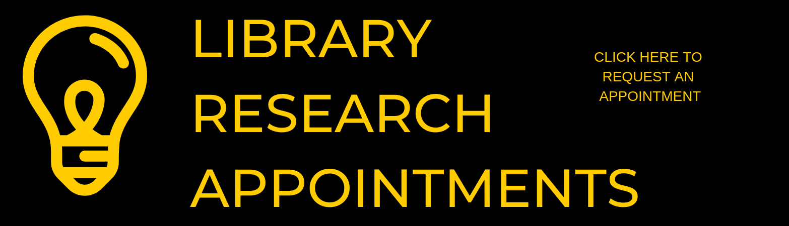 LIBRARY RESEARCH APPOINTMENTS, CLICK HERE TO request AN APPOINTMENT
